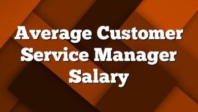 Average Customer Service Manager Salary