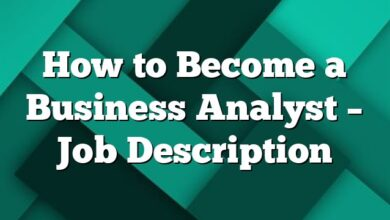 How to Become a Business Analyst – Job Description