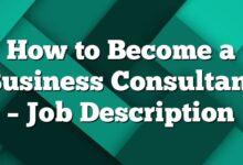 How to Become a Business Consultant – Job Description