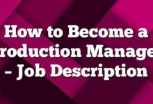 How to Become a Production Manager – Job Description