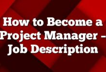 How to Become a Project Manager– Job Description