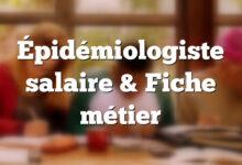 Épidémiologiste salaire & Fiche métier