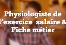 Physiologiste de l'exercice salaire & Fiche métier