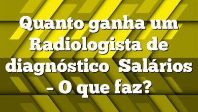 Quanto ganha um Radiologista de diagnóstico Salários – O que faz?