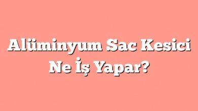 Photo of Alüminyum Sac Kesici  Ne İş Yapar?