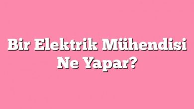 Photo of Bir Elektrik Mühendisi Ne Yapar?