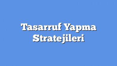 Photo of Tasarruf Yapma Stratejileri