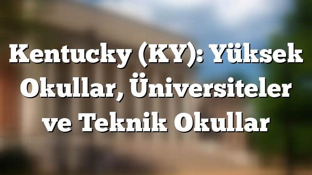 Kentucky (KY): Yüksek Okullar, Üniversiteler ve Teknik Okullar