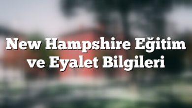 Photo of New Hampshire Eğitim ve Eyalet Bilgileri