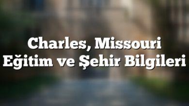 Photo of Charles, Missouri Eğitim ve Şehir Bilgileri