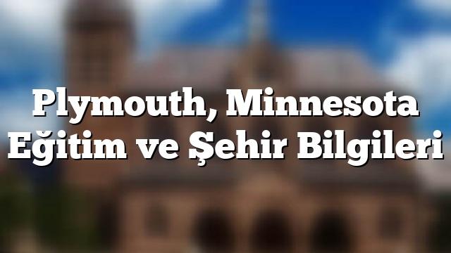 Plymouth, Minnesota Eğitim ve Şehir Bilgileri
