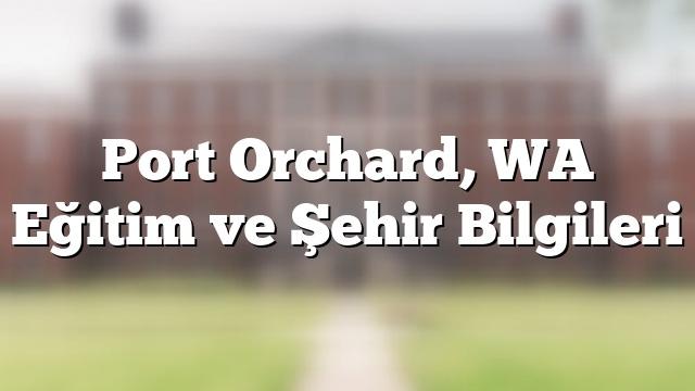 Port Orchard, WA Eğitim ve Şehir Bilgileri