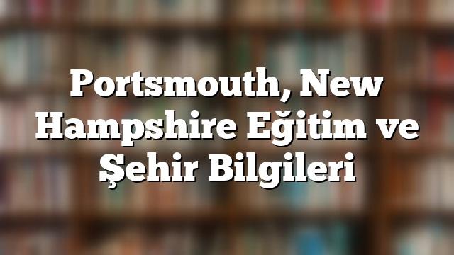 Portsmouth, New Hampshire Eğitim ve Şehir Bilgileri