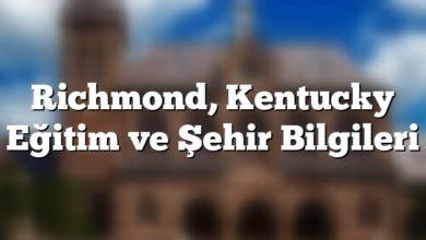 Photo of Richmond, Kentucky Eğitim ve Şehir Bilgileri