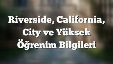 Photo of Riverside Şehir ve Yüksek Öğrenim Bilgileri