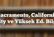 Photo of Sacramento, Şehir ve Yüksek Eğitim Bilgileri