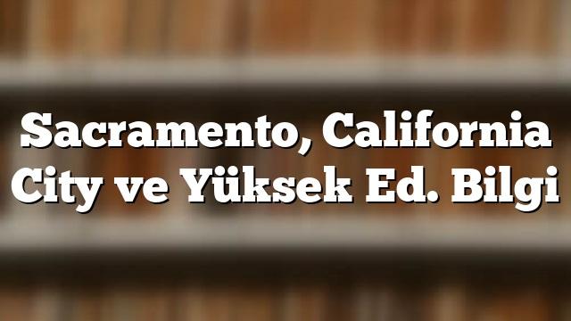 Sacramento, California City ve Yüksek Ed. Bilgi