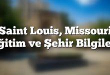 Photo of Saint Louis, Missouri Eğitim ve Şehir Bilgileri