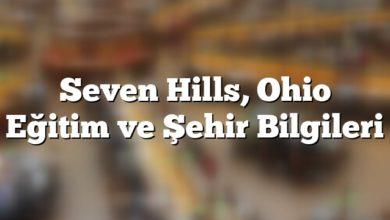 Photo of Seven Hills, Ohio Eğitim ve Şehir Bilgileri